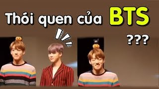 [ BTS funny moments #15] Một vài thói quen sâu ciu của Bangtan (Phần 1) (BTS HABITS)