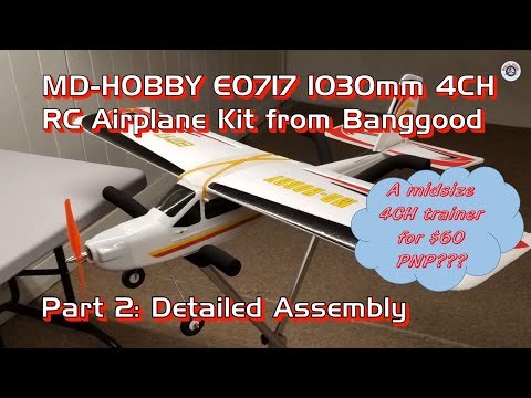 MD-HOBBY E0717 1030mm 4CH RC Airplane PNP for $60 from Banggood - Part 2: Detailed Assembly