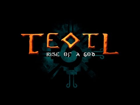 Teotl: Rise of a God