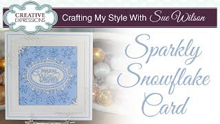 Sparkly Snowflake Card | Crafting My Style With Sue Wilson