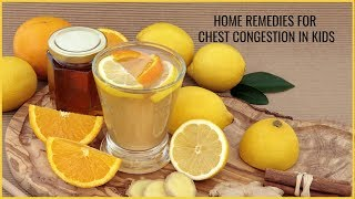 Home Remedies For Chest Congestion In Kids