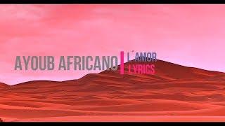 Ayoub Africano - L'amour /LYRICS/