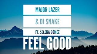 Major Lazer & DJ Snake ft. Selena Gomez - Feel Good (lyrics)