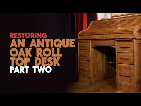 Restoration - Antique Oak Roll Top Desk Part 2