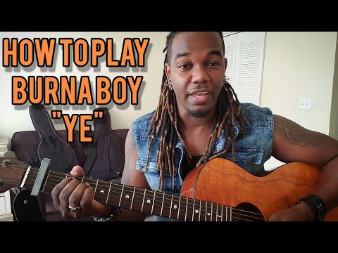 How to play Burna Boy - Ye on acoustic guitar