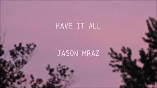 Jason Mraz   Have It All (한국어 가사자막해석)