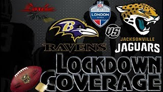 Lockdown Coverage | Baltimore Ravens vs. Jacksonville Jaguars (London) WK 3 Analysis | #LouieTeeLive