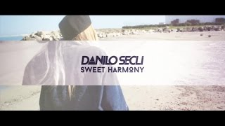 Danilo Seclì - Sweet Harmony - Lyrics