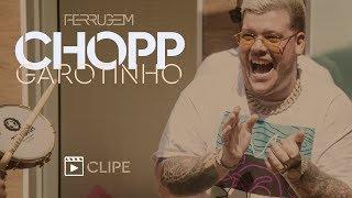 Ferrugem   Chopp Garotinho (Clipe Oficial)