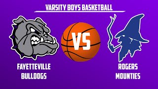 Varsity Boys Basketball | Rogers vs. Fayetteville