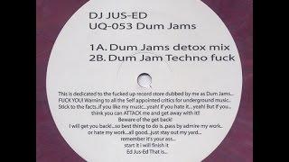 DJ Jus-Ed – Dum Jams (Dum Jam Techno Fuck)