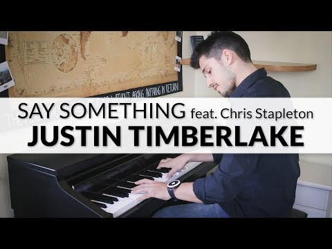 Justin Timberlake - Say Something Feat. Chris Stapleton | Piano Cover