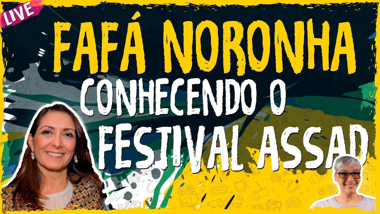 Conhecendo o FESTIVAL ASSAD com Fafá Noronha! – Live Convidado