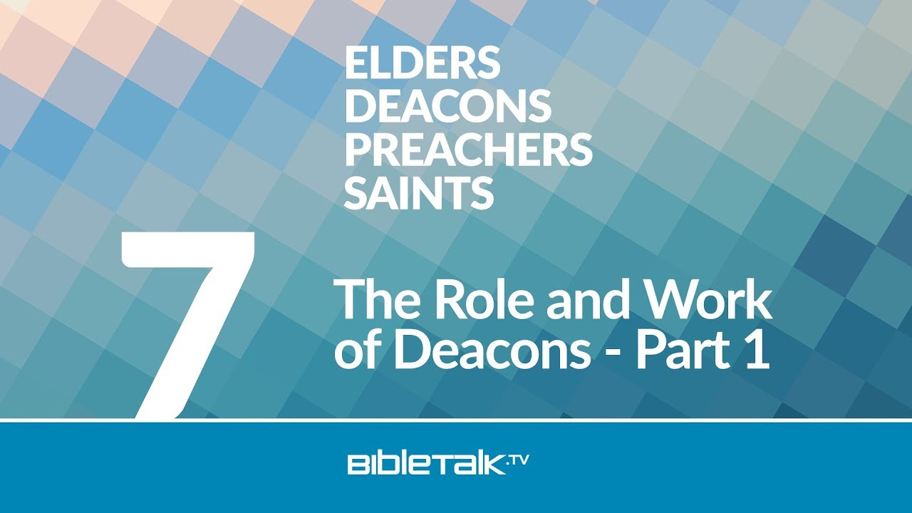 The Role and Work of Deacons