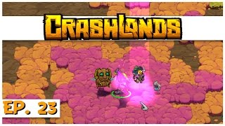 Crashlands - Ep. 23 - Into the Bawg! - Let's Play Crashlands Gameplay
