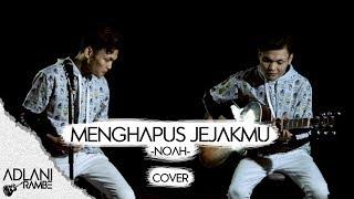 Download lagu Menghapus Jejakmu Noah Adlani Rambe Mp3