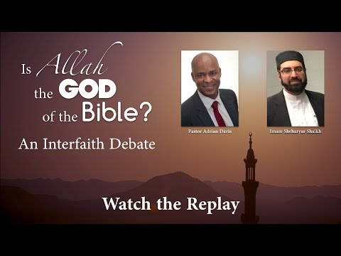 A Christian / Muslim debate - Is Allah the God of the Bible?