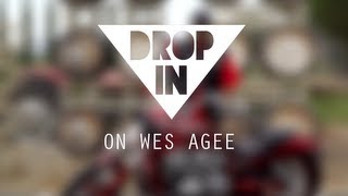 Drop In on Wes Agee (Presented by MMI)