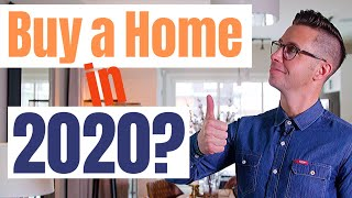 Is it a good time to BUY A HOUSE IN 2020 or wait? Market factors YOU MUST CONSIDER!