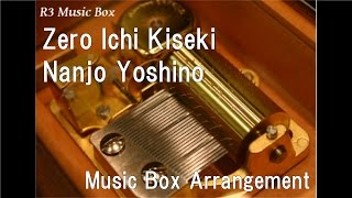 "Zero Ichi Kiseki/Nanjo Yoshino [Music Box] (""And you thought there is never a girl online?"" ED)"