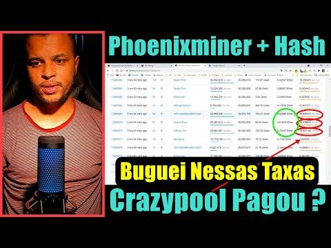 Subi Hash Phoenixminer, Crazypool Me Pagou e Buguei Na Queimação de Taxa