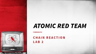 Atomic Red Team - Chain Reaction - Lab 2
