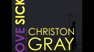 Love Sick (feat. Alex Faith) - Christon Gray
