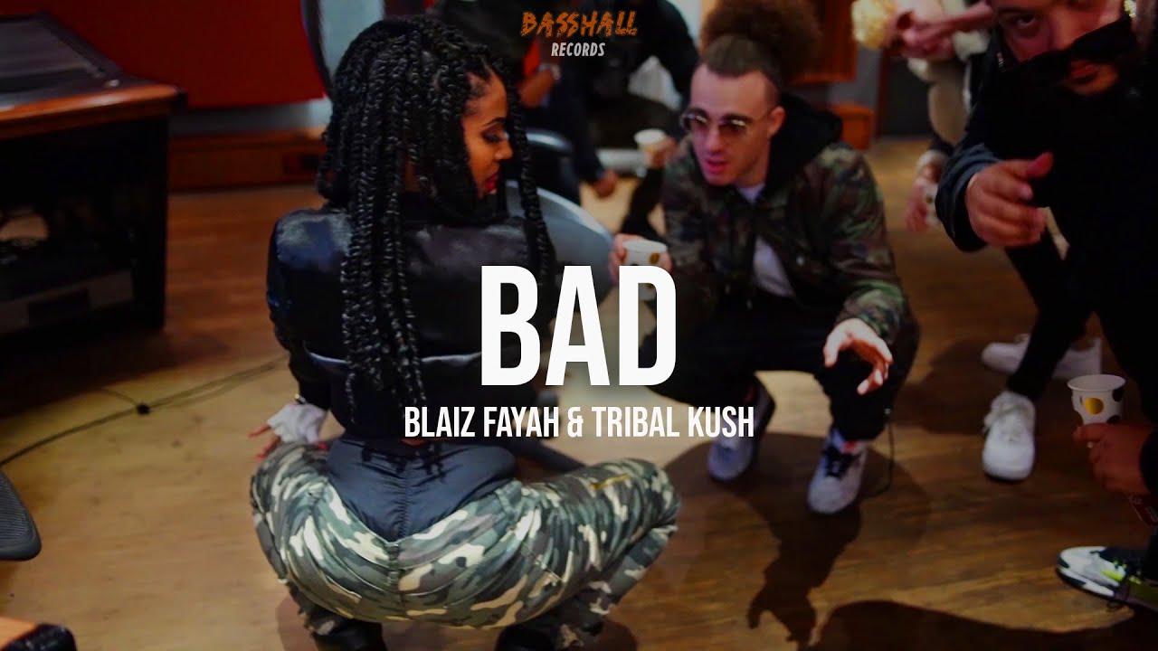 Blaiz Fayah & Tribal Kush - Bad