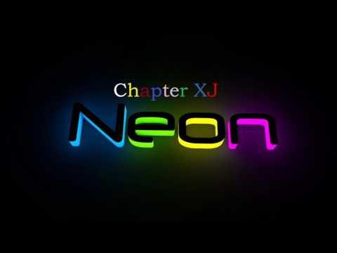 Chapter XJ - Neon (Original Mix)