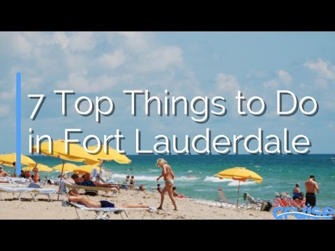 Video 7 Top Things to Do in Fort Lauderdale