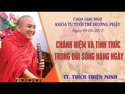 Khóa tu Tuổi Trẻ Hướng Phật 11: Chánh niệm và tỉnh thức trong đời sống hàng ngày - TT. Thích Thiện Minh