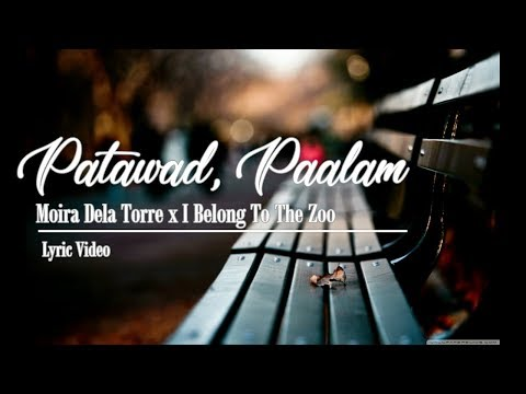 Moira Dela Torre x I Belong To The Zoo - Patawad Paalam (Lyric Video)