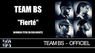 Team BS - Fierté [Audio Officiel]