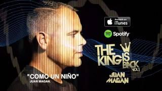 Juan Magan - Como Un Niño (The King Is Back)