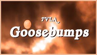 Goosebumps - JVLA (Lyrics) 🎵🤘
