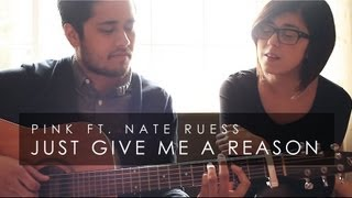 Pink Ft. Nate Ruess   Just Give Me A Reason (Cover) By Daniela Andrade & New Heights