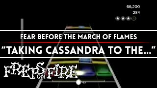 "Fear Before the March of Flames - ""Taking Cassandra to the End of the World Party"" (Frets on Fire)"