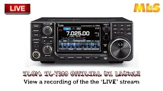 The 'LIVE' Stream Of The Official Launch Of The Icom IC-7300 At ML&S