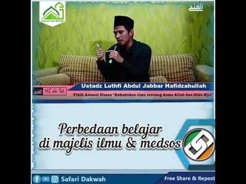 Perbedaan Belajar di Majelis Ilmu & Medsos   Ustadz Luthfi Abdul Jabbar حفظه الله