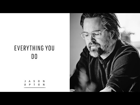 Everything You Do