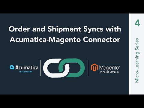 Order & Shipment Syncs with the Acumatica-Magento Connector
