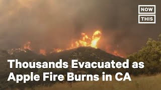 8,000+ Evacuated As Apple Fire Burns In California   NowThis