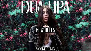 Dua Lipa - New Rules (Moske Remix)
