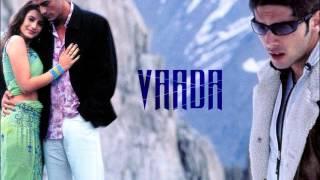 Vaada Hai Ye (Vaada)