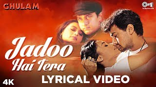 Jadoo Hai Tera [Lyrical ] Ghulam | Aamir Khan & Rani Mukherjee | 90's Most Romantic Songs