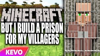 Minecraft but I build a prison for my villagers