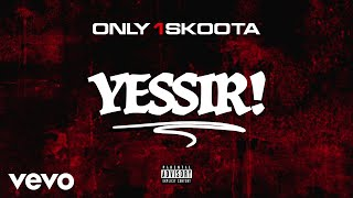 Only1Skoota   Yessir! (Audio)