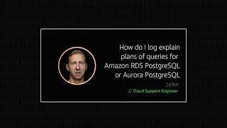 How do I log explain plans of queries for Amazon RDS PostgreSQL or Aurora PostgreSQL?