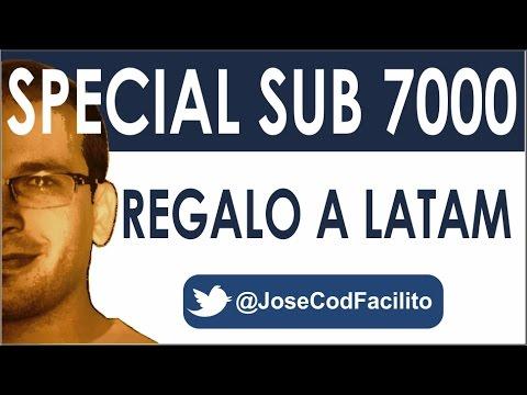MI REGALO A MIS SUBS LATINOAMERICA - SPECIAL SUB 7000 @JoseCodFacilito