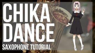 Kei Shirogane  - (Kaguya sama: Love Is War) - How to play Chika Dance (Kaguya sama) by Kei Haneoka on Alto Sax (Tutorial)